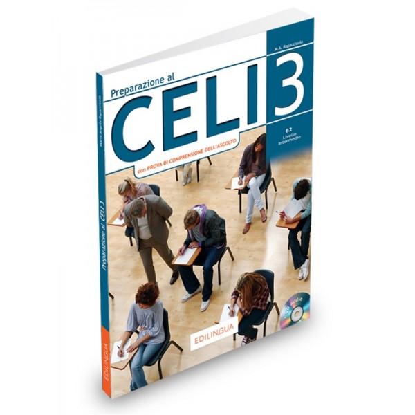 Preparazione al Celi : Celi 3 (con Prova di Comprensione dell'Ascolto) + CD