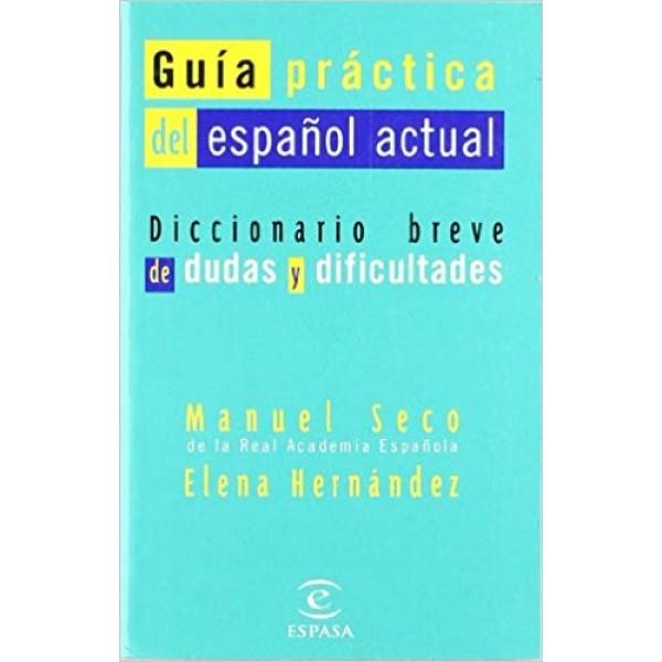 Guia Practica Del Espanol Actual / Diccionario breve de dudas y dificultades