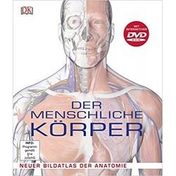 Der menschliche Körper: Neuer Bildatlas der Anatomie
