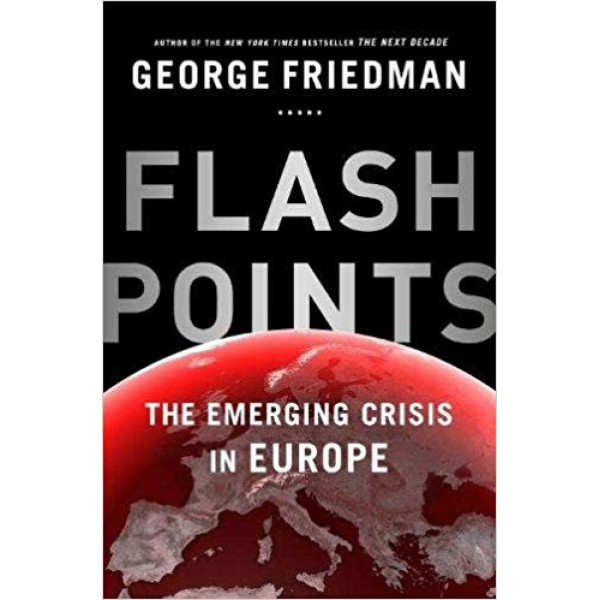 Flashpoints: The Emerging Crisis in Europe, Friedman