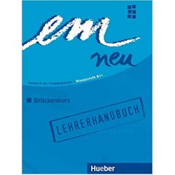 em neu Bruckenkurs: Lehrerhandbuch, Niveaustufe B1+