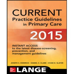 Current Practice Guidelines Primary Care, 13th Edition, Esherick