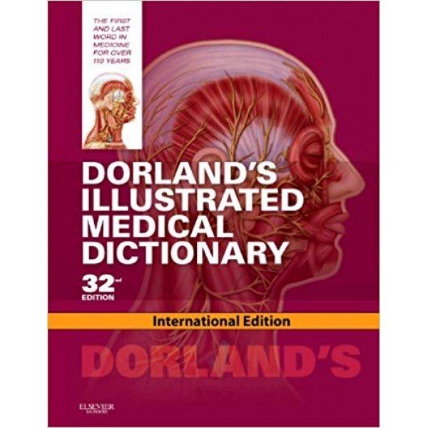Dorland's Illustrated Medical Dictionary, 32nd Edition, Dorland