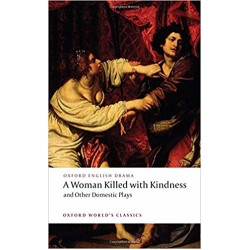 A Woman Killed with Kindness and Other Domestic Plays, Heywood, Dekker, Rowley, Ford