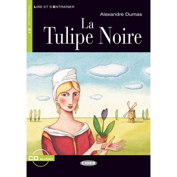 La Tulipe Noire + CD (Lire et s'entrainer Niveau A1)