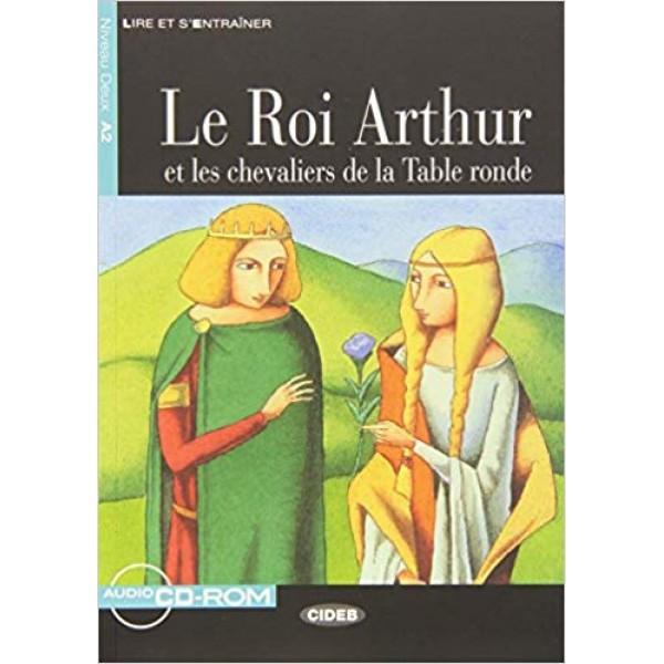 Le Roi Arthur et les chevaliers de la Table ronde + CD (Lire Et S'Entrainer Niveau A2)