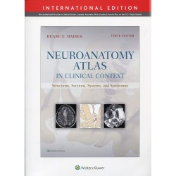 Neuroanatomy Atlas in Clinical Context 10th Edition, Duane E. Haines