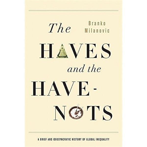 Haves and the Have-Nots, Branko Milanovic