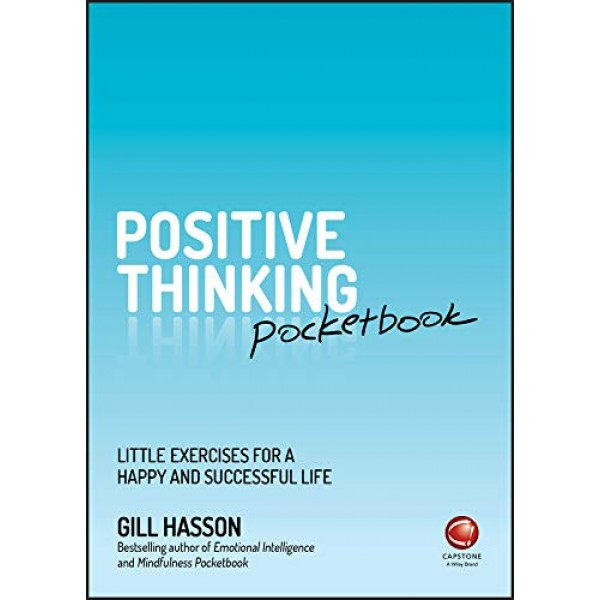 Positive Thinking Pocketbook, Gill Hasson