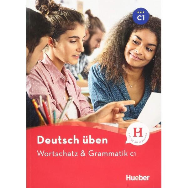 Deutsch üben: Wortschatz & Grammatik C1