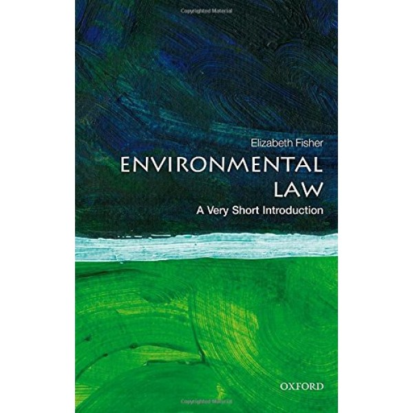 Environmental Law: A Very Short Introduction, Elizabeth Fisher
