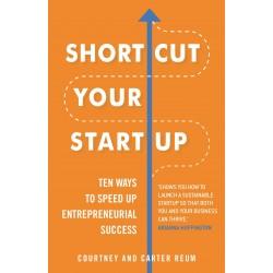 Shortcut Your Startup, Courtney & Carter Reum