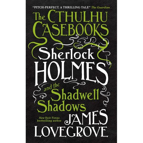 The Cthulhu Casebooks, James Lovegrove