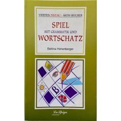 Mittelstufe 2 Spiel mit Grammatik und Wortschatz, Bettina Hohenberger