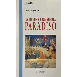 La divina commedia - Paradiso, Dante Alighieri (Edizioni Integrali)