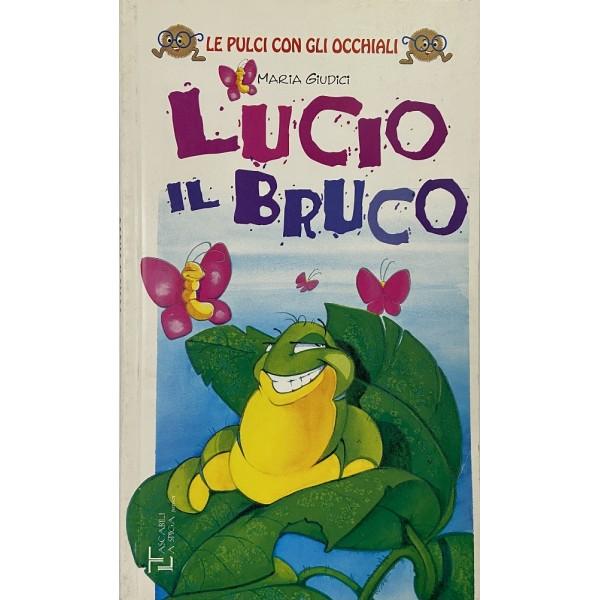 6-8 Anni - Lucio il bruco, Maria Guidici