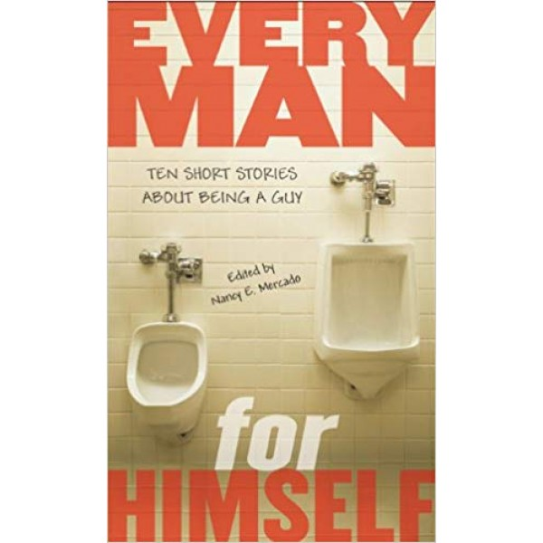 Every Man for Himself: Ten Short Stories about Being a Guy, Mercado