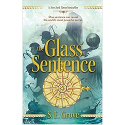The Glass Sentence (Mapmakers Trilogy 1), Grove