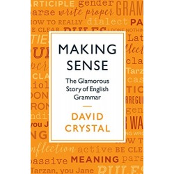 Making Sense: The Glamorous Story of English Grammar, Crystal