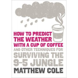How to Predict the Weather with a Cup of Coffee, Cole