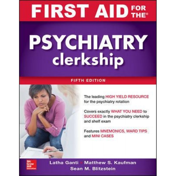 First Aid for the Psychiatry Clerkship 5th Edition, Ganti