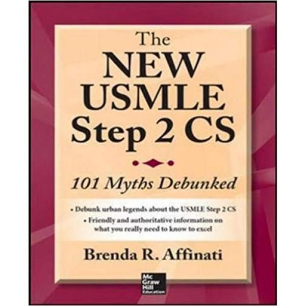 The New USMLE Step 2 CS: 101 Myths Debunked