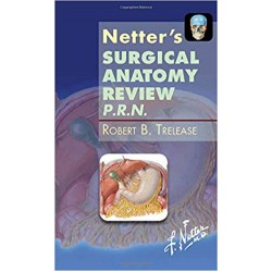 Netter's Surgical Anatomy Review P.R.N., Trelease