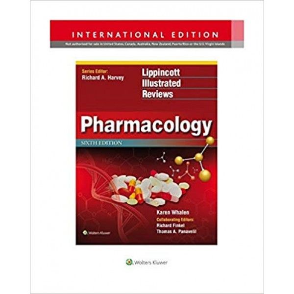 Lippincott Illustrated Reviews: Pharmacology 6th Edition, Whalen