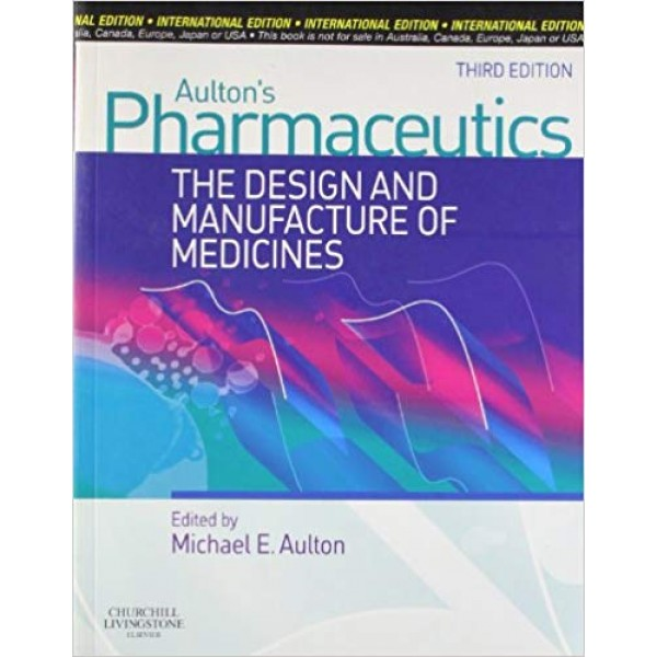 Pharmaceutics: The Design and Manufacture of Medicines 3rd Edition, Aulton