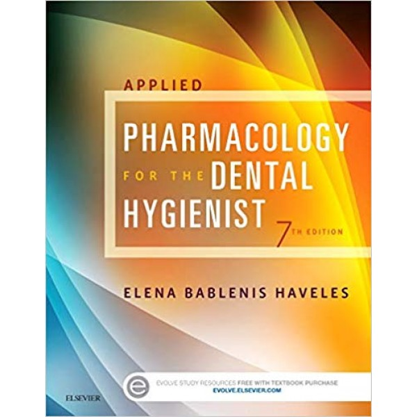 Applied Pharmacology for the Dental Hygienist 7th Edition, Haveles