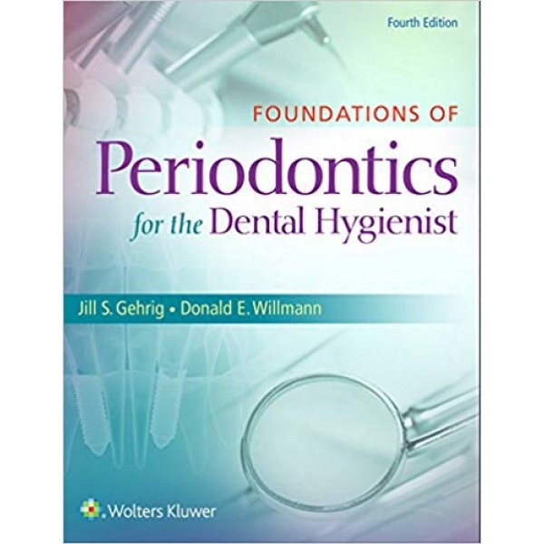Foundations of Periodontics for the Dental Hygienist 4th Edition, Gehrig