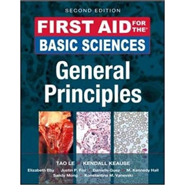 First Aid for the Basic Sciences General Principles 2nd Edition, Le